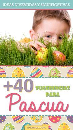 +40 SUGERENCIAS PARA PASCUA