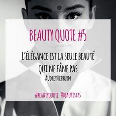 L'élégance est la seule beauté qui ne fane pas #beautyquote #citation #beauté #audrey #hepburn #beautistas