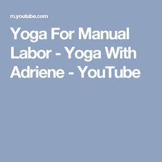 Yoga For Manual Labor - Yoga With Adriene - YouTube