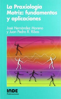 La praxiología motriz: fundamentos y aplicaciones /  José Hernández Moreno, Juan Pedro Rodríguez Rivas http://absysnetweb.bbtk.ull.es/cgi-bin/abnetopac?ACC=DOSEARCH&xsqf99=508800.