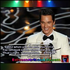 When you've done your best, it's a feeling like none other. #thatsright #matthewmcconaughey http://BetweenMyStageLife.com