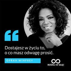 """""""Dostajesz w życiu to, o co masz odwagę prosić."""" - Oprah Winfrey #rosnijwsile #rozwój #motywacja #sukces #inspiracja #sentencje #myśli #aforyzmy #quotes #cytaty Poetry Quotes, Words Quotes, Me Quotes, Meditation Quotes, Mindfulness Meditation, Oprah Winfrey, Strong Quotes, More Than Words, Change Quotes"""