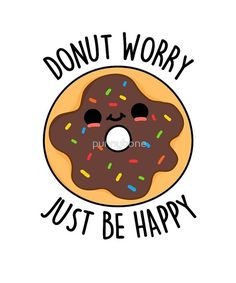 'Donut Worry Food Pun' by punnybone - Funny food puns - Funny Food Puns, Cute Jokes, Punny Puns, Cute Puns, Food Humor, Puns Hilarious, Funny Doodles, Kawaii Doodles, Cute Doodles