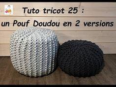 Tuto Tricot 25 : pouf Doudou, débutant total Crochet Home, Knit Crochet, Diy Pouf, Creations, Poufs, Texture, Pillows, Deco, Knitting