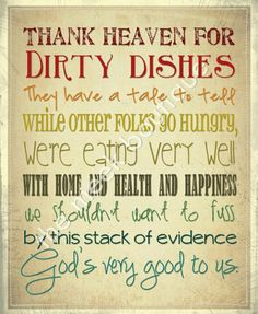 God is good to us -- great print to frame in kitchen..