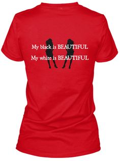 My Black Is Beautiful My White Is Beautiful Red Women's T-Shirt Back