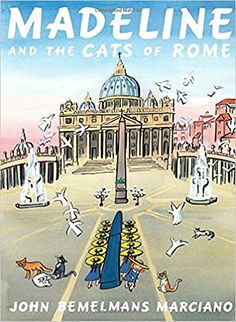 Madeline and the Cats of Rome: John Bemelmans Marciano: 9780670062973: Books - Amazon.ca