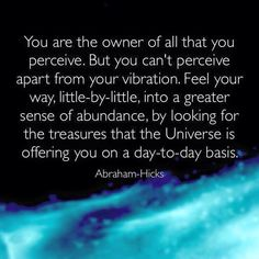 You have to feel your way little by little. #AbrahamHicks  #LawOfAttraction #LOA