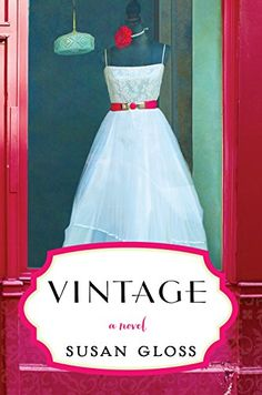Vintage: A Novel - Kindle edition by Susan Gloss. Literature & Fiction Kindle eBooks @ Amazon.com.