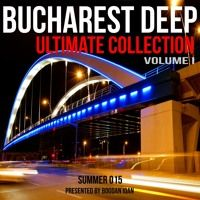 BUCHAREST DEEP ULTIMATE COLLECTION vol 1 by BogdanIoan on SoundCloud