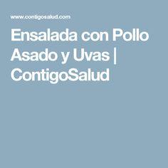 Ensalada con Pollo Asado y Uvas | ContigoSalud