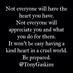 Perhaps one of the hardest lessons in life...especially when your generosity and kindness with the purest intentions from your heart is mistaken, misunderstood, and unappreciated!