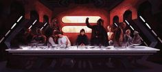 Star Wars ~ Last Supper