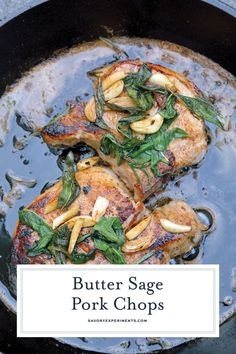 Butter Sage Pork Chops are pan seared pork chops in a simple butter, garlic and sage sauce. Sear in cast iron and then finish in the oven for the best pork chop recipe ever! #porkchoprecipe #pansearedporkchops www.savoryexperiments.com  via @savorycooking #sageporkchops