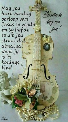 A Blessed Day for You! May your heart overflow with Jesus' Peace, and His Love so shine from you that everyone will know you are the King's child. Shabby Chic Furniture, Shabby Chic Decor, Good Morning Dear Friend, Lekker Dag, Jesus Peace, Goeie More, Afrikaanse Quotes, Morning Greetings Quotes, Diy Chandelier