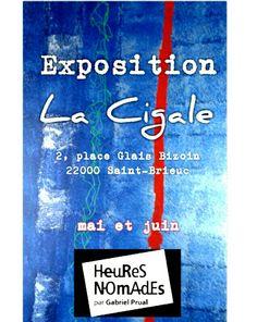 Exposition HEURESNOMADES  Bar La Cigale ~ Saint-Brieuc ** mai et juin 2016 #ARTROCK #heuresnomades