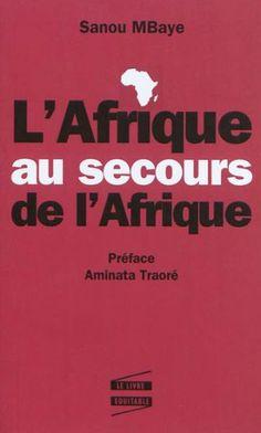 Africultures - Fiche livre : Afrique au secours de l'Afrique (L')