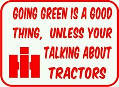 """Ahhhh the John Deer obsession, much like the """"country girl"""" obsession-stupid! Farm Quotes, Country Quotes, Country Life, Country Girls, Country Living, Case Ih Tractors, Farmall Tractors, International Tractors, International Harvester"""