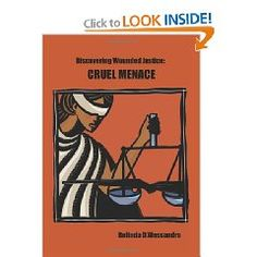 Discovering Wounded Justice: Cruel Menace, by Belinda D'Alessandro