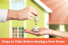 5 Steps to Take Before You Buy a House  http://savingdollarsandsense.com/5-steps-to-take-before-buying-a-home/