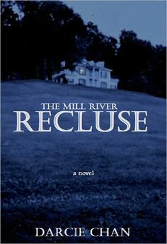 The Mill River Recluse - by Darcie Chan.  Looks like one I will like!