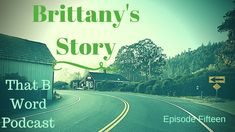 Episode 15 - Brittany's Story