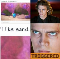 I don't like sand. It's course, rough, and gets in everywhere.