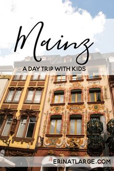 Mainz is a great kid-friendly day trip destination - there's the Gutenberg Museum, a very walkable old town, and the banks of the Rhine to enjoy.