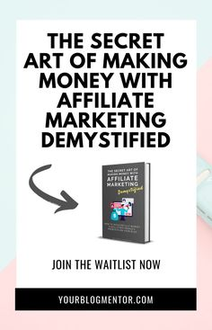 """Join the waitlist for """"the secret art of making money with affiliate marketing demystified"""" eBook to receive the limited period offer + exclusive bonuses >> Marketing Plan, Affiliate Marketing, Make Money Blogging, How To Make Money, Online Business, Join, Tips, Posts, Group"""