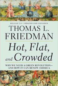 Amazon.com: Hot, Flat, and Crowded 2.0: Why We Need a Green Revolution--and How It Can Renew America eBook: Thomas L. Friedman: Kindle Store