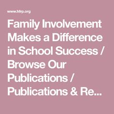 Family Involvement Makes a Difference in School Success / Browse Our Publications / Publications & Resources / HFRP - Harvard Family Research Project