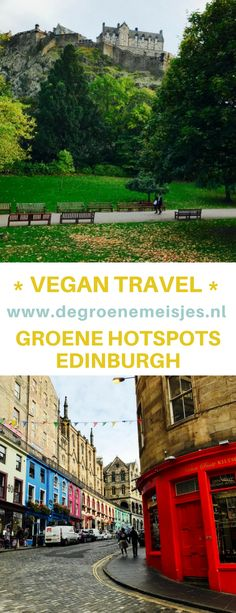 Groene Hotspots in Edinburgh Travel Around The World, Around The Worlds, Vegan Food, Edinburgh, Travel Ideas, Places To See, Scotland, Travelling, Eco Friendly