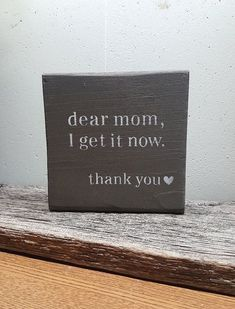 Diy gifts for mom - Dear Mom I Get it Now Wood Sign – Diy gifts for mom Diy Gifts For Mom, Diy Mothers Day Gifts, Perfect Gift For Mom, Mothers Day Decor, Mothers Day Ideas, Sentimental Gifts For Mom, Mothers Day Gifts From Daughter, Gift Ideas For Daughter, Mothersday Gift Ideas