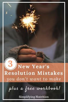 Don't fall for these 3 New Year's Resolution mistakes! Instead create one that will become a habit, part of your lifestyle, and will stick beyond just 2017. Plus get your free goal-setting workbook! Kaitlyn @ SimplifyingNutrition.com