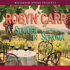cool Summer in Sonoma By Robyn Carr AudioBook Download Check more at https://audiobooks-free.com/summer-sonoma-robyn-carr-audiobook-download/