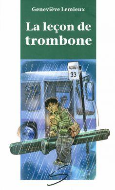 Chevaliers chevronnés, niveau 3 (10-12 ans) : La leçon de trombone / un roman de Geneviève Lemieux ; illustré par Jean-Paul Eid.