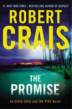 The Promise, by Robert Crais; NOVEMBER