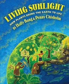 This book is also by Molly Bang (beautiful pictures in this book as well). This book describes the process of photosynthesis in a very easy-to-follow manner.