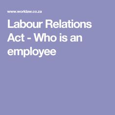 Labour Relations Act - Who is an employee Labor Law, Acting