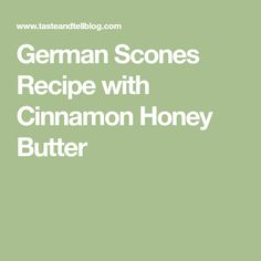 German Scones Recipe with Cinnamon Honey Butter