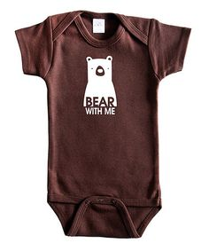 Another great find on #zulily! Brown 'Bear With Me' Bodysuit - Infant #zulilyfinds
