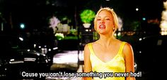 You can't lose something you never had. (23 Comebacks '00s Girls Are Still Using)