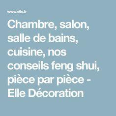 Chambre, salon, salle de bains, cuisine, nos conseils feng shui, pièce par pièce - Elle Décoration