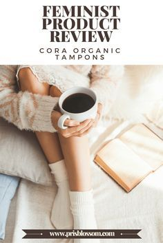 Feminist Product Review: Cora Organic Tampons   /prisblossom/