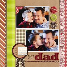 Time with Dad Layout                    Laina spotlighted her son and husband spending time together. To emphasize those precious hours, she used a numbered ribbon as an embellishment. Circle accents evoke a clock motif