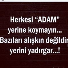 Herkesi adam yerine koymayin Favorite Quotes, Best Quotes, Funny Quotes, Quotes Quotes, Good Sentences, Weird Dreams, Home Quotes And Sayings, Deep Words, Meaningful Words