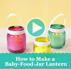 Make use of all of those empty baby food jars to create these colorful lanterns: http://www.parents.com/videos/v/69804517/how-to-make-a-baby-food-jar-lantern.htm?socsrc=pmmpin130122cBabyJarLantern