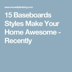 15 Baseboards Styles Make Your Home Awesome - Recently