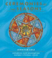 Ceremonies of the Seasons: Exploring and Celebrating Nature's Eternal Cycle by Jennifer Cole Solstice And Equinox, Peabody Library, Native American Spirituality, Chakra Jewelry, Spiritual Path, Book Of Shadows, Wicca, Health And Beauty, My Books