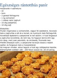 Egészséges panír Healthy Recepies, Healthy Breakfast Recipes, Healthy Snacks, Healthy Eating, Diet Recipes, Cooking Recipes, Hungarian Recipes, Recipes From Heaven, Perfect Food